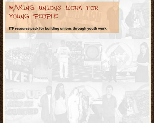 ITF Youth Pack: Helping Unions to Help Organise Young Workers